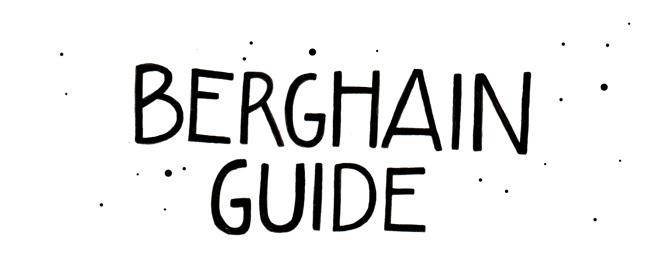 Essential destination: Berghain.